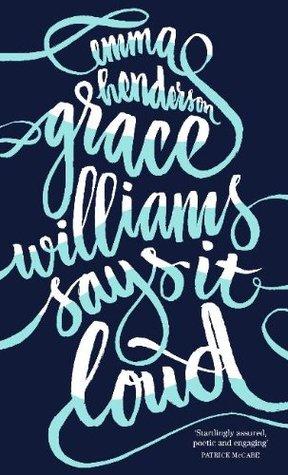 Resultado de imagem para Grace Williams Says It Loud by Emma Henderson