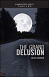The Grand Delusion (Manufactured Identity, Book #2)