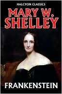 Frankenstein by Mary W. Shelley