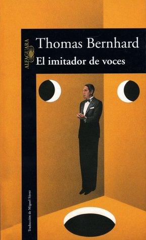 El imitador de voces by Thomas Bernhard