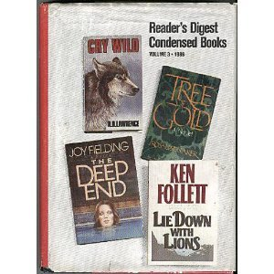 Readers Digest Condensed Books: Lie Down With Lions / Tree of Gold / The Deep End / Cry Wild