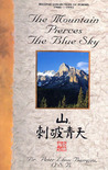 The Mountain Pierces the Blue Sky: Second Collection of Poems (1960-1993)