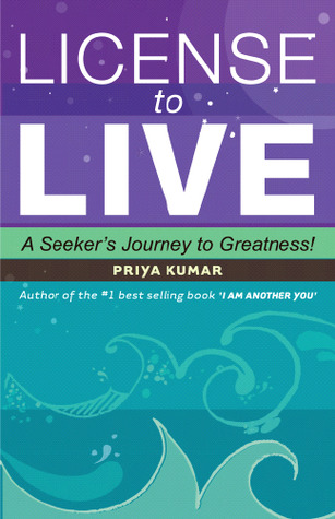Licence to Live: A Seeker's Journey to Greatness