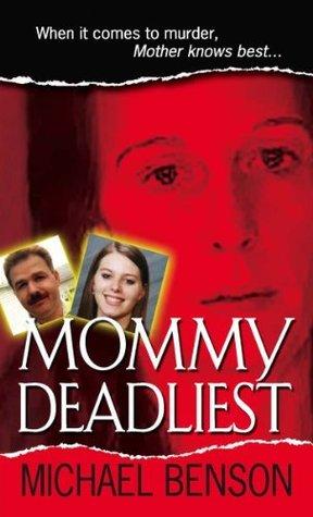 Mommy Deadliest by Michael Benson