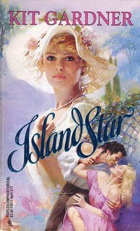 Island Star (Harlequin Historical No 217)