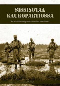 sissisotaa-kaukopartiossa-osasto-marttinan-partiokertomukset-1941-1942