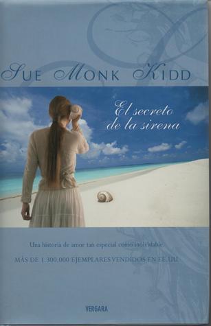 El secreto de la sirena by Sue Monk Kidd