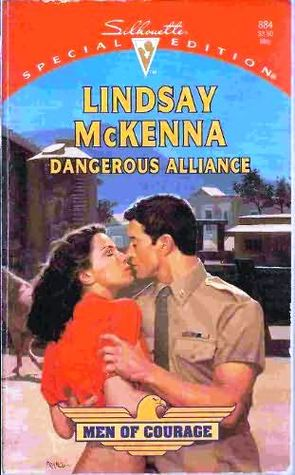 Dangerous Alliance (Silhouette Special Edition, #884) (Men of Courage, #2)