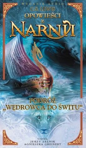 """Podróż """"Wędrowca do Świtu"""" (Opowieści z Narnii, #3)"""