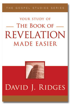 The Book of Revelation Made Easier by David J. Ridges