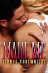 Make Me (Hawkeye, #3)