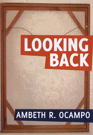 Looking Back by Ambeth R. Ocampo