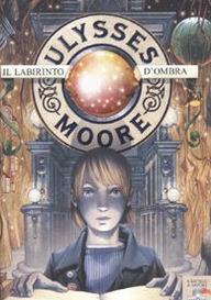 Il labirinto d'ombra (Ulysses Moore #9)
