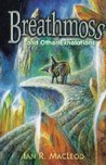 Breathmoss and Other Exhalations