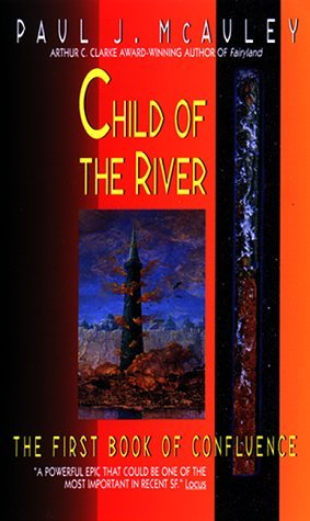Child of the River by Paul J. McAuley