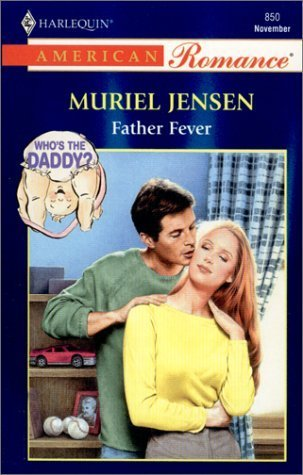 Father Fever (Who's the Daddy?, #4)(Harlequin American Romance, #850)