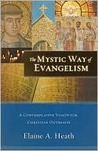The Mystic Way of Evangelism by Elaine A. Heath