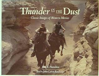 Thunder in the Dust: Classic Images of Western Movies