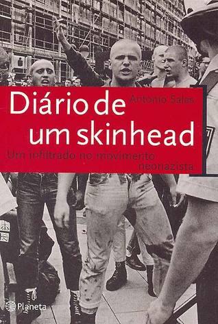 Ebook Diário de um skinhead: um infiltrado no movimento neonazista by Antonio Salas read!