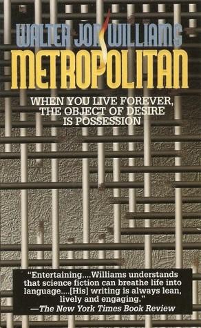 Metropolitan by Walter Jon Williams