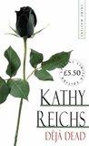 Déjà Dead by Kathy Reichs
