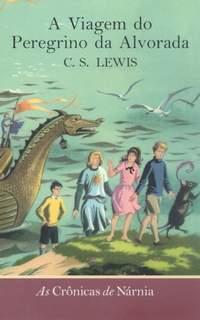 A viagem do Peregrino da Alvorada by C.S. Lewis