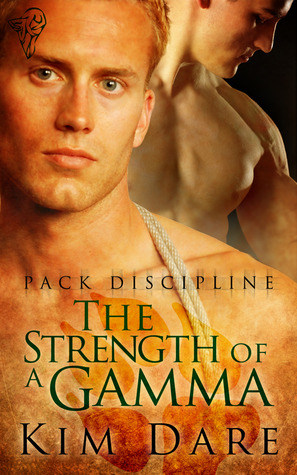 The Strength of a Gamma by Kim Dare