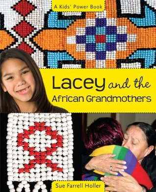 Lacey and the African Grandmothers by Sue Farrell Holler