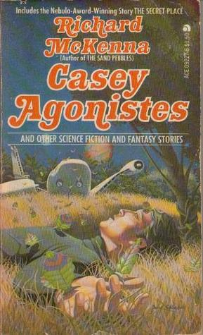 Casey Agonistes and Other Science Fiction and Fantasy Stories