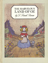 The Marvelous Land of Oz: Collected
