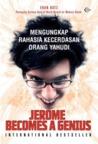 Jerome Becomes A Genius - Mengungkap Rahasia Kecerdasan Orang Yahudi