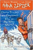Dump Trucks and Dogsleds (Hank Zipzer, #16)