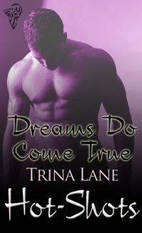 Dreams Do Come True by Trina Lane