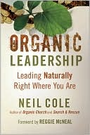 Organic Leadership by Neil Cole