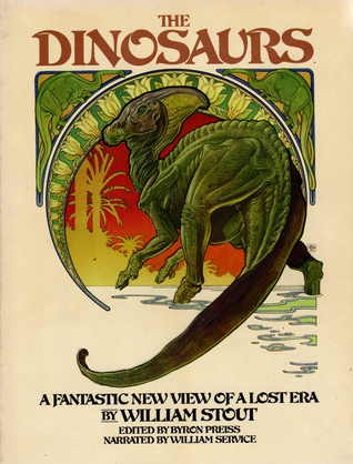 The Dinosaurs A Fantastic New View Of Lost Era By William Stout