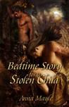 Bedtime Story for a Stolen Child (Stolen Child, #1)