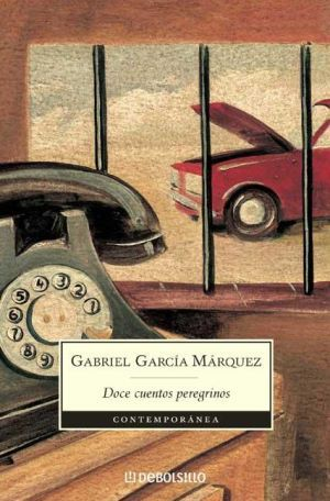 Doce Cuentos Peregrinos by Gabriel García Márquez