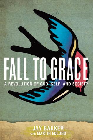 Fall to Grace by Jay Bakker