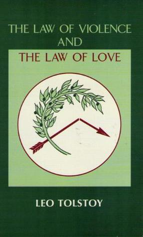 The Law of Violence and the Law of Love by Leo Tolstoy
