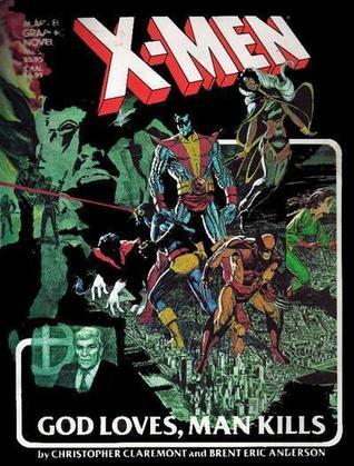 X-Men: God Loves, Man Kills (Marvel Graphic Novel, #5)