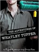 The Adventures of Whatley Tupper