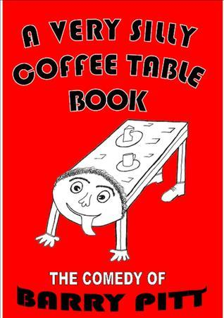 A Very Silly Coffee Table Book