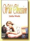 Wild Obsession (Wild, #1)