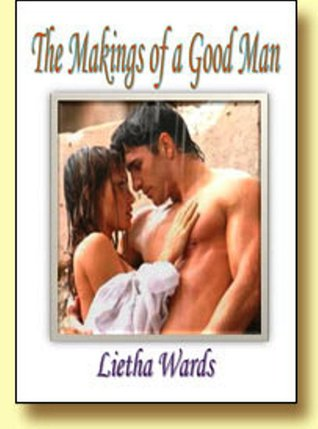 The Makings of a Good Man