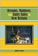 Dreams, Madness and Fairy Tales in New Britain