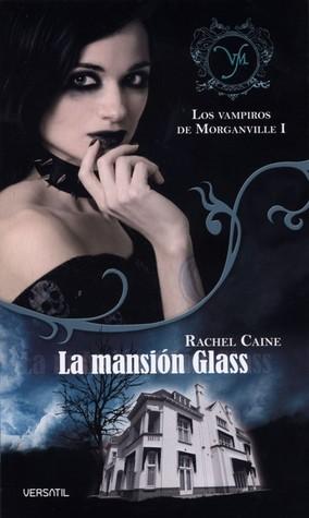 La mansión Glass (Los vampiros de Morganville, #1)