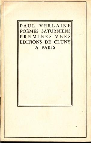 Paul Verlaine:  Poèmes Saturniens; Premiers Vers