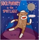 Sock Monkey in the Spotlight by Cece Bell