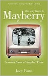 The Way Back to Mayberry: Lessons from a Simpler Time: Lessons from a Simpler Time