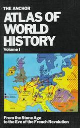 The Anchor Atlas of World History, Vol 1 by Werner Hilgemann
